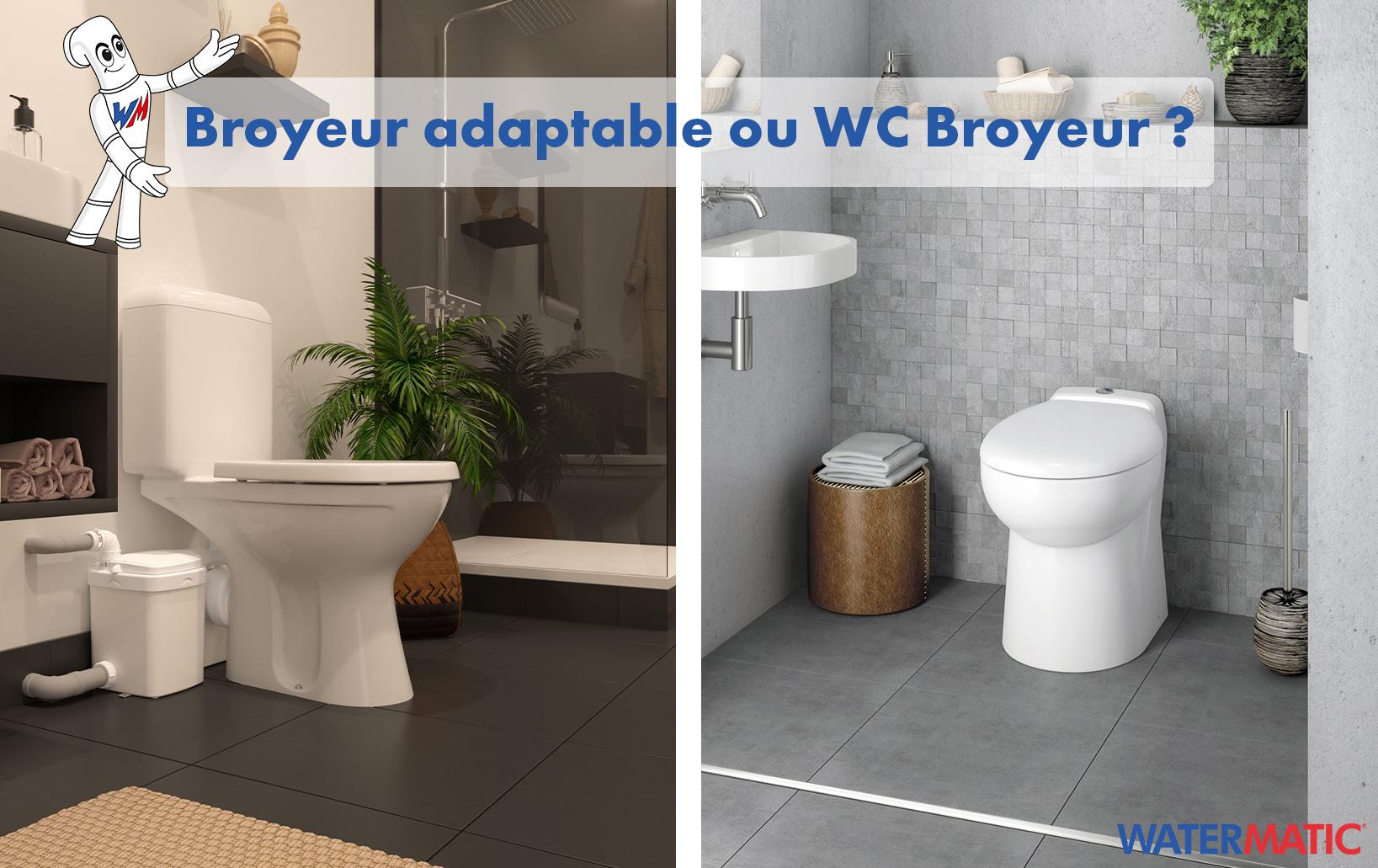 Comment choisir entre un broyeur adaptable et un WC avec broyeur intégré ?